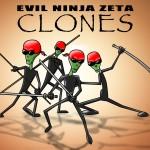 Evil Ninja Zeta Clones