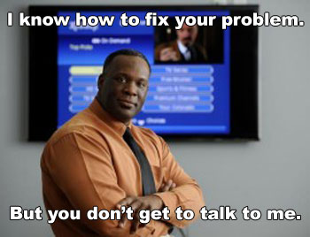 I know how to fix your problem. But you don't get to talk to me.
